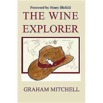 The Wine Explorer - Stories and Discoveries by Mitchell Graham - 97819