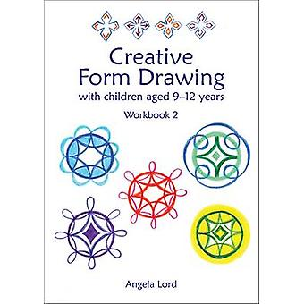 Creative Form Drawing - With Children Aged 9-12 - Volume 2 - Workbook  (