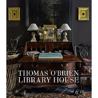 Thomas O'Brien - Library House by Thomas O'Brien - 9781419732614 Book