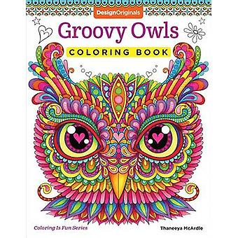Groovy hiboux coloriages par Thaneeya McArdle - livre 9781497202078