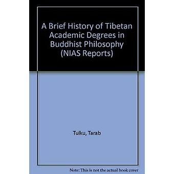 A Brief History of Tibetan Academic Degrees in Buddhist Philosophy by