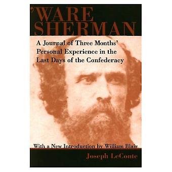 Ware Sherman: En Journal av tre måneders personlig erfaring i de siste dagene av Konføderasjonen