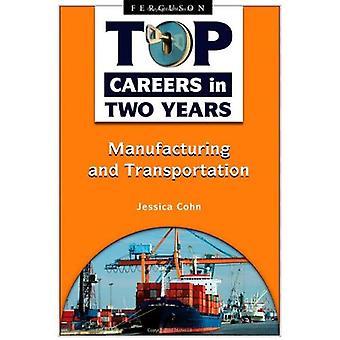 Top karriärer i två år: tillverkning och transport (Top karriärer inom två år)