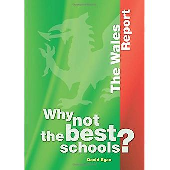 Why Not the Best Schools?: Case Studies: Wales
