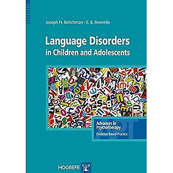 Language Disorders in Children & Adolescents (Advances in Psychotherapy: Evidence Based Practice)