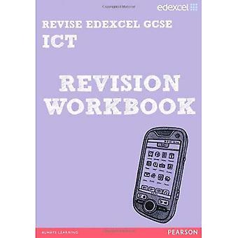 Revise Edexcel: Edexcel GCSE ICT Revision Workbook (Revise Edexcel ICT)