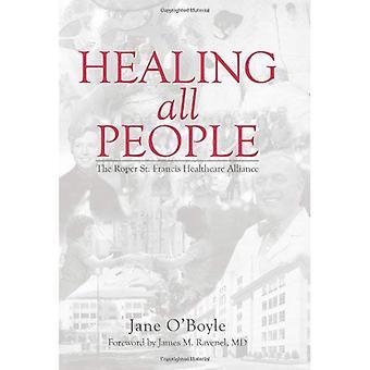 Healing alla människor: Roper St. Francis hälso-alliansen