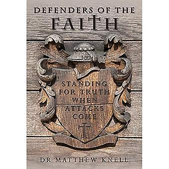 Defenders of the Faith: Standing for truth when attacks come