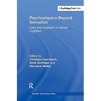 Psykofysiken bortom Sensation lagar och invarianter av människans uppfattningsförmåga av Kaernbach & Christian