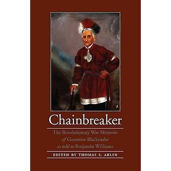 Chainbreaker les mémoires de la guerre d'indépendance du gouverneur Blacksnake par Blacksnake gouverneur