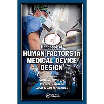 Handbook of Human Factors dans la conception de dispositifs médicaux par Weinger & Matthew Bret
