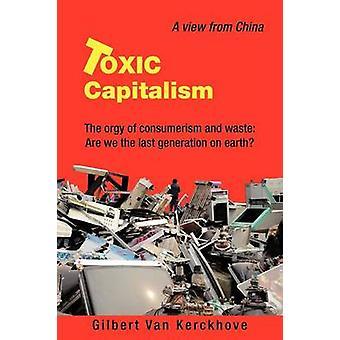 Le capitalisme l'orgie du consumérisme et de déchets toxique nous sommes la dernière génération sur terre par Van Kerckhove & Gilbert