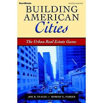 Building American Cities  The Urban Real Estate Game by Parker & Robert