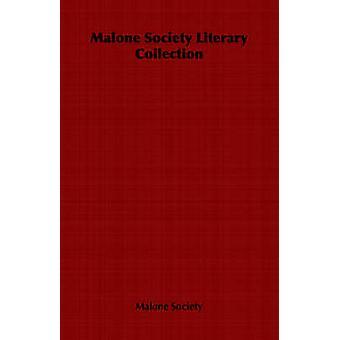 Malone Society Literary Collection by Malone Society & Society