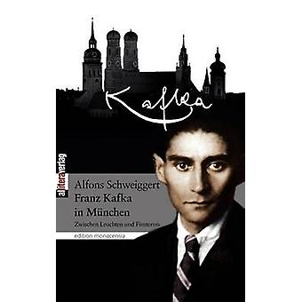 Kafka in Mnchen by Schweiggert & Alfons