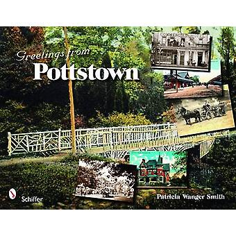 Greetings from Pottstown by Patricia Wanger Smith - 9780764329869 Book