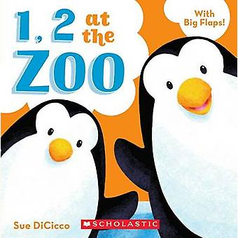1 - 2 at the Zoo by Sue DiCicco - 9780545432399 Book