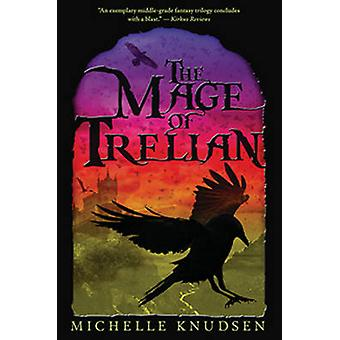 The Mage of Trelian by Michelle Knudsen - 9780763674366 Book