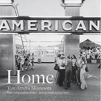 Home - Tom Arndt's Minnesota by Tom Arndt - Garrison Keillor - 9780816