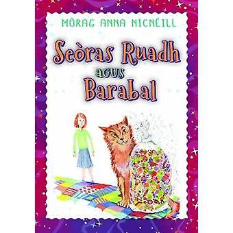 Seoras Ruadh agus Barabal by Morag Ann MacNeil - 9780861524327 Book