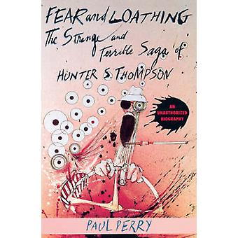 Fear and Loathing - The Strange and Terrible Saga of Hunter S. Thompso