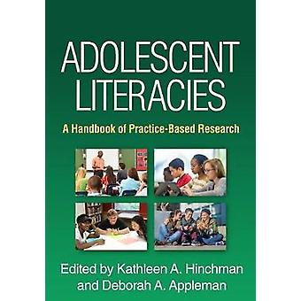 Adolescent Literacies - A Handbook of Practice-Based Research by Kathl