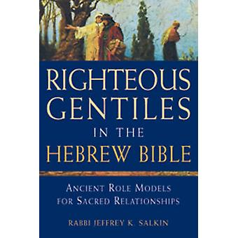 Righteous Gentiles in the Hebrew Bible - Ancient Role Models for Sacre