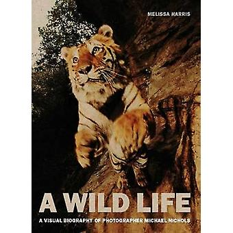 A Wild Life - A Visual Biography of Photographer Michael Nichols by Me