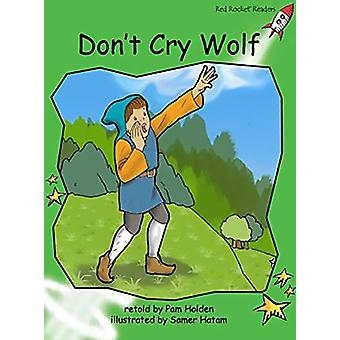 Red Rocket Readers - Early Level 4 Fiction Set C - Don't Cry Wolf by Pa