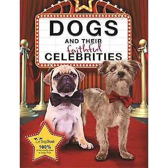 Dogs and Their Faithful Celebrities by Dogs Trust - 9781910536995 Book