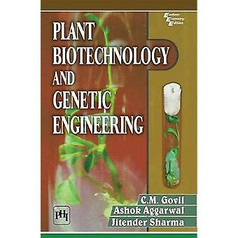 Plant Biotechnology and Genetic Engineering by C.M. Govil - 978812035