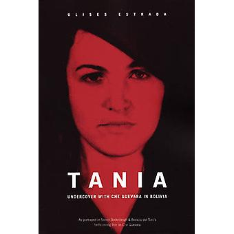 Tania - Undercover in Bolivia with Che Guevara by Ulises Estrada - 978