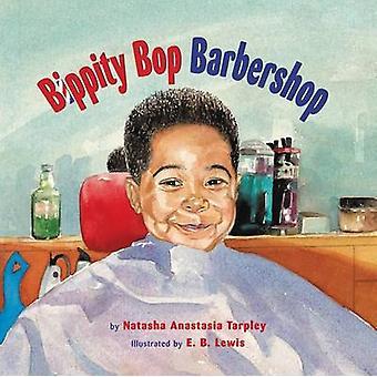 Bippity Bop Barbershop jäseneltä Natasha Anastasia Tarpley - E B Lewis - 978