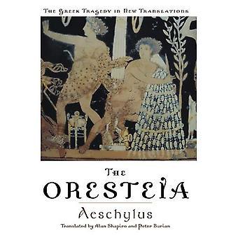 Die Oresteia (Griechische Tragödie in neuen Übersetzungen)