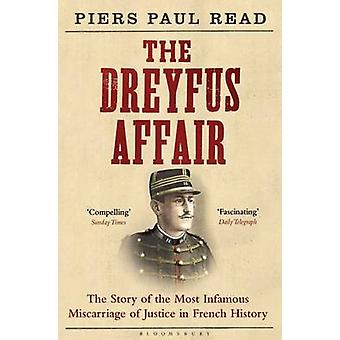 The Dreyfus Affair - The Story of the Most Infamous Miscarriage of Jus