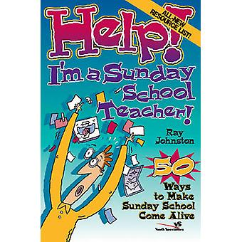 Apua Im a Sunday School Teacher by Ray Johnston