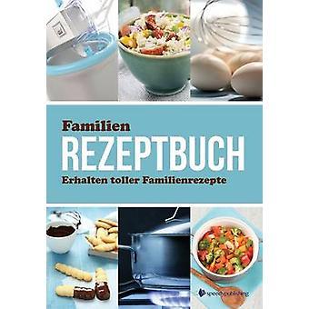 Familien Rezeptbuch Erhalten Toller Familienrezepte by Speedy Publishing LLC