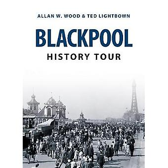 Blackpool History Tour door Allan W. Wood