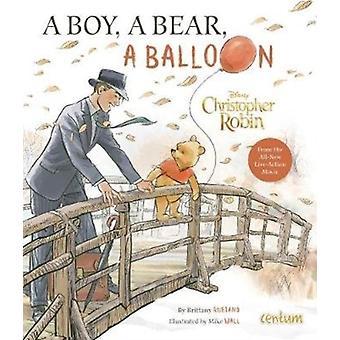 Christopher Robin A Boy a Bear a Balloon