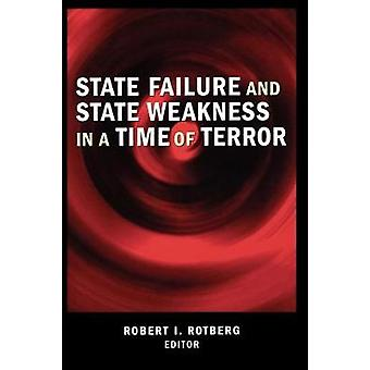 State Failure and State Weakness in a Time of Terror by Edited by Robert I Rotberg