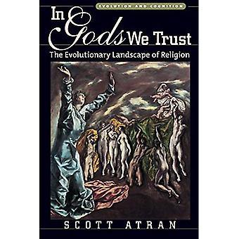 In Gods We Trust: The Evolutionary Landscape of Religion (Evolution & Cognition)