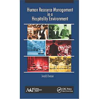 Human Resource Management in a Hospitality Environment by Chesser & Jerald