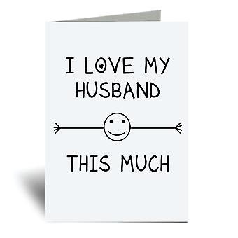 I Love My Husband This Much A6 Greeting Card