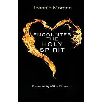 Encounter the Holy Spirit by Morgan & Jeannie