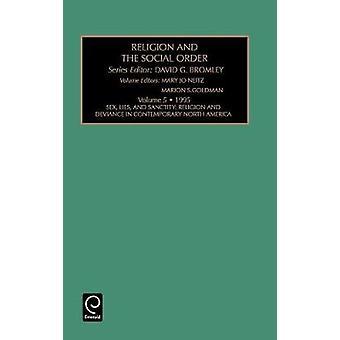 Religion och den sociala ordningen kön lögner och helighet religion och Deviance i samtida Nordamerika vol 5 av Mary Jo Neitz & Jo Neitz