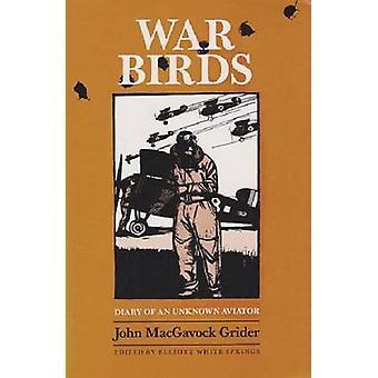 War Birds Diary of an Unknown Aviator von Grider & John Macgavock