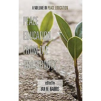 Peace Education from the Grassroots Hc by Harris & Ian