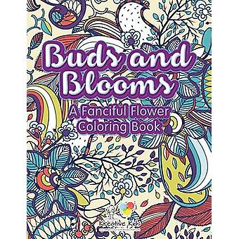 Buds and Blooms A Fanciful Flower Coloring Book by Kreative Kids