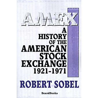 AMEX A History of the American Stock Exchange by Sobel & Robert