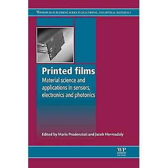 Printed Films Materials Science and Applications in Sensors Electronics and Photonics by Prudenziati & Maria